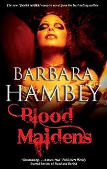 Blood Maidens (A James Asher Vampire Novel) by [Hambly, Barbara]