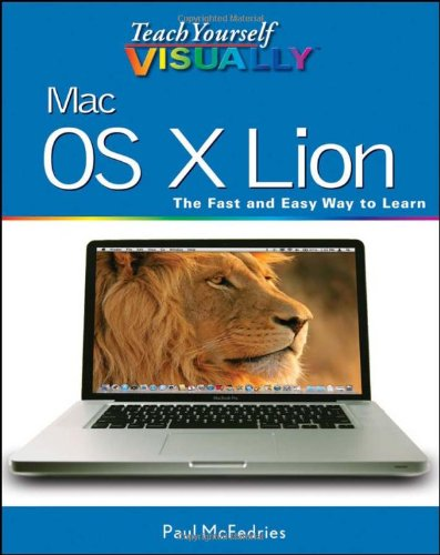 Teach Yourself VISUALLY Mac OS X Lion by Paul McFedries, Publisher : Visual