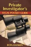 Private Investigators Legal Pocket Guide, Ron Hankin, 1932777873