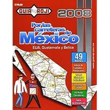"""2008 Mexico Road Atlas """"Por las Carreteras de Mexico"""" by Guia Roji (Spanish Edition)"""