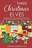Three Christmas Elves: Learn how three Christmas elves help make naughty Edward good again.
