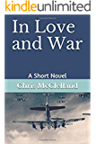 In Love and War: A Short Novel