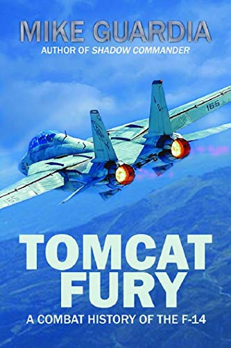 Tomcat Fury: A Combat History of the F-14 by [Guardia, Mike]