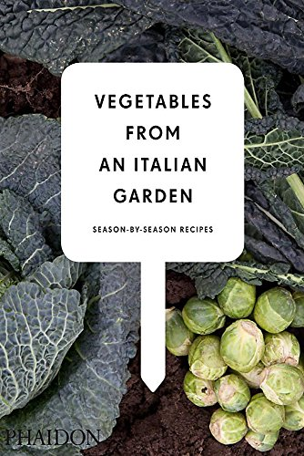 Vegetables from an Italian Garden: Season-by-Season Recipes (Best Choice Meats Chicago)