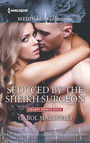 Seduced By The Sheikh Surgeon by Carol Marinelli
