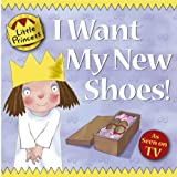 I Want My New Shoes! (Little Princess)