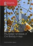 Routledge Handbook of Civil Society in Asia (Routledge Handbooks)
