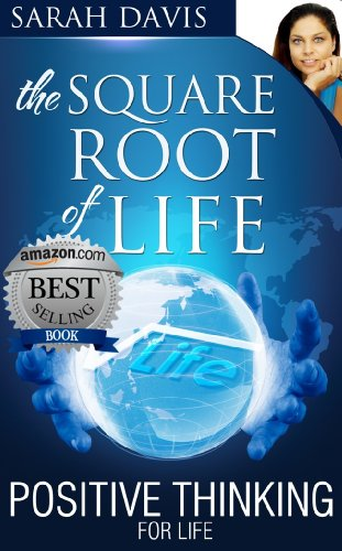 Sarah Davis - Positive Thinking for Life (The Square Root of Life Series Book 1)