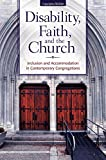 Disability, Faith, and the Church: Inclusion and Accommodation in Contemporary Congregations