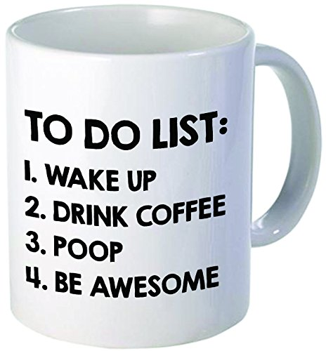 To Do List Best Funny Gift 11OZ Coffee Mug Perfect For Birthday Men Women Present Him Her Dad Mom Son Daughter Sister Brother Wife