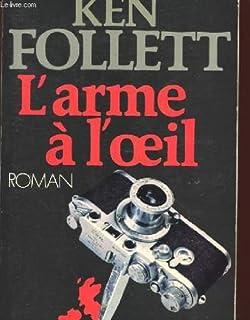 L'arme à l'oeil, Follett, Ken
