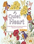 A Quiet Heart: 60-day Bible-Study and...