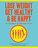 Lose Weight Get Healthy and Be Happy, MD, FACG, FACP, and Denise Sprung, MSW Douglas Jay Sprung, 0578090074