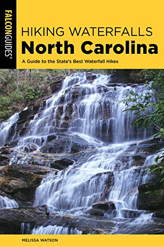 Pdf Travel Hiking Waterfalls North Carolina: A Guide To The State's Best Waterfall Hikes
