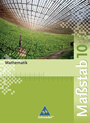 Maßstab - Mathematik für Realschulen in Nordrhein-Westfalen, Bremen, Hamburg und Schleswig-Holstein - Ausgabe 2005: Schülerband 10