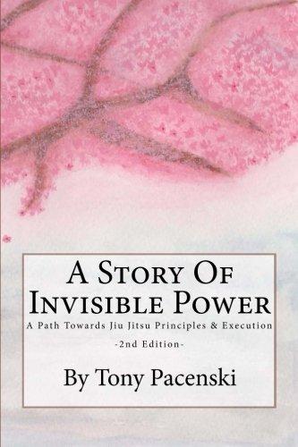Download A Story Of Invisible Power: A Path Towards Jiu Jitsu Principles & Execution ebook