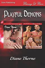 Playful Demons [Demon in Disguise: Demons in Disguise] (Siren Publishing Menage and More) by Diane Thorne (2013-01-17)