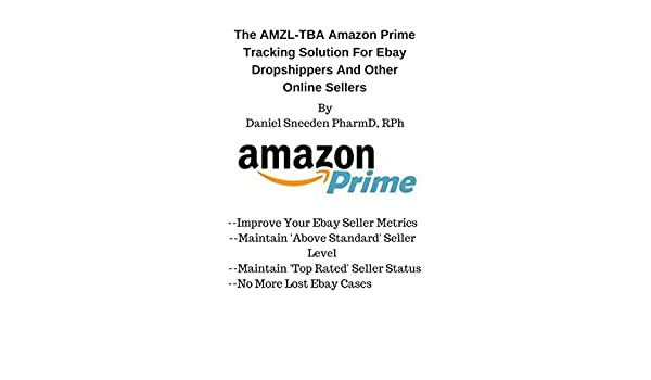 The AMZL-TBA Amazon Prime Tracking Solution For Ebay Dropshippers And Other Online Sellers(drop shipping, dropshipping, dropshippers, drop shipping business ...