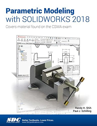 Parametric Modeling with SOLIDWORKS 2018 by SDC Publications
