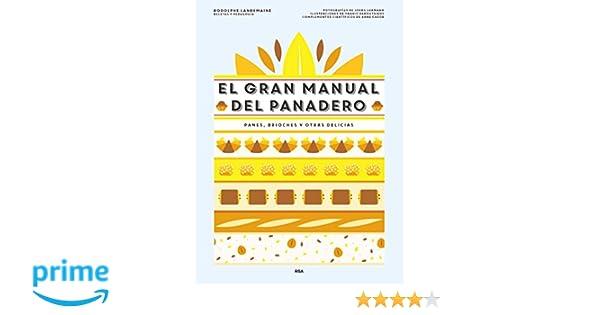 El gran manual del panadero (PRACTICA): Amazon.es: RODOLPHE LANDEMAINE , NURIA VIVER BARRI: Libros