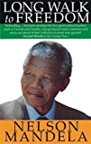 Long Walk To Freedom : The autobiography of Nelson Mandela