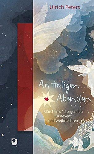 An Heiligen Abenden: Märchen und Legenden für Advent und Weihnachten (Präsente Premium)