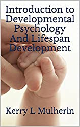 Introduction to Developmental Psychology And Lifespan Development