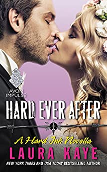 Hard Ever After: A Hard Ink Novella by [Kaye, Laura]