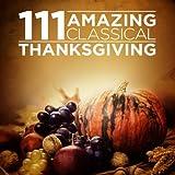 111 Amazing Classical: Thanksgiving Album Cover