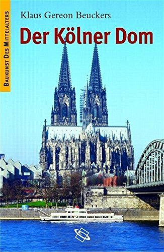 Der Kölner Dom (Baukunst des Mittelalters)