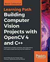 Building Computer Vision Projects with OpenCV 4 and C++ Front Cover