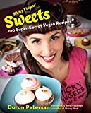 Sticky Fingers' Sweets: 100 Super-Secret Vegan Recipes by Doron Petersan (2-Mar-2012) Hardcover
