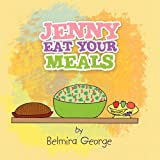 Jenny Eat Your Meals, Belmira George, 145001741X