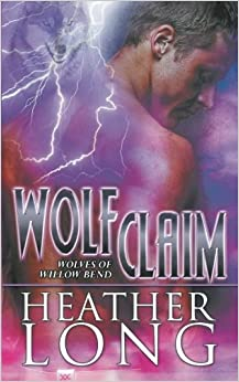 Wolf Claim: Volume 3 (Wolves of Willow Bend)