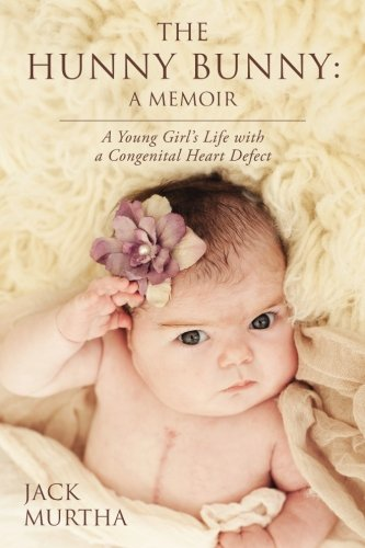 The Hunny Bunny: A Memoir: A Young Girl's Life with a Congenital Heart Defect pdf