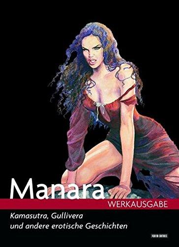 Manara Werkausgabe, Bd. 6: Kamasutra, Gullivera und andere erotische Geschichten