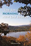 The Joy in the Morning and a New Day Begins, Doris Washington, 1465341056
