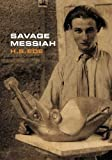 img - for Savage Messiah: A Biography of the Sculptor Henri Gaudier-Brzeska by H. S. (Harold Stanley) Ede (2011-03-01) book / textbook / text book