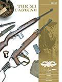 The M1 Carbine: Variants, Markings, Ammunition, Accessories (Classic Guns of the World)