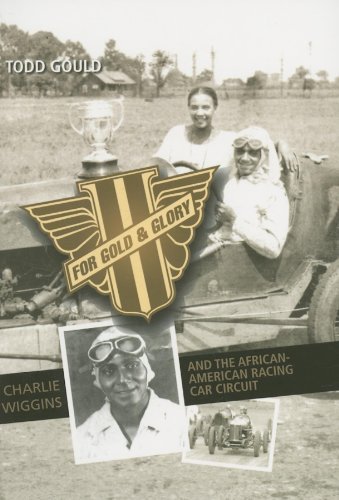 Search : For Gold and Glory: Charlie Wiggins and the African-American Racing Car Circuit
