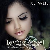 Loving Angel: Divisa, Book 4 | J. L. Weil