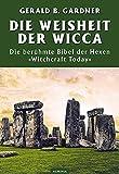 """Die Weisheit der Wicca: Das legendäre Buch """"Witchcraft Today"""""""