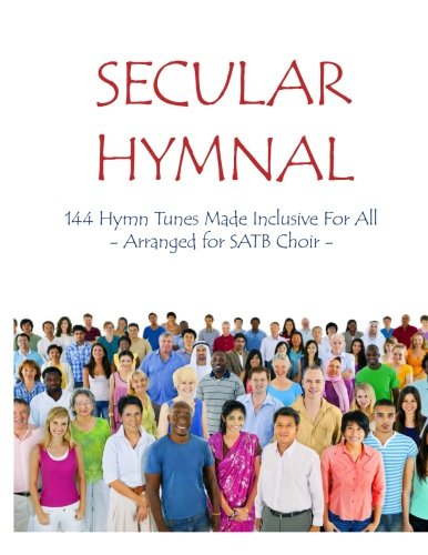 Secular Hymnal: 144 Hymn Tunes Made Inclusive For All