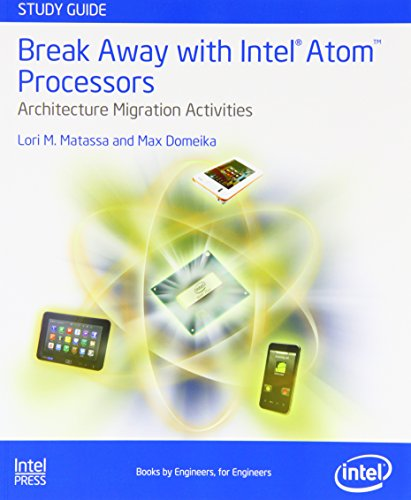 Break Away with Intel(R) Atom™ Processors: Architecture Migration Activities