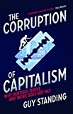 img - for The Corruption of Capitalism: Why Rentiers Thrive and Work Does Not Pay book / textbook / text book