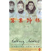 Falling Leaves Return to Their Roots: The True Story of an Unwanted Chinese Daughter (English Edition)