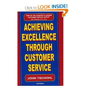 Achieving Excellence Through Customer Service John Tschohl and Vicky Stavig