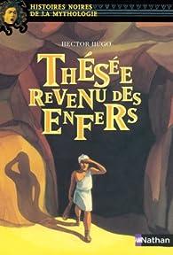 Thésée revenu des Enfers par Hector Hugo