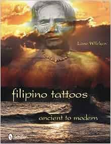filipino tattoos ancient to modern lane wilcken 9780764336027 books. Black Bedroom Furniture Sets. Home Design Ideas