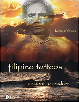 filipino tattoos ancient to modern lane wilcken